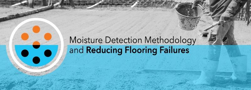 ARIDUS Blog - Moisture Detection Methodology and Reducing Flooring Failures
