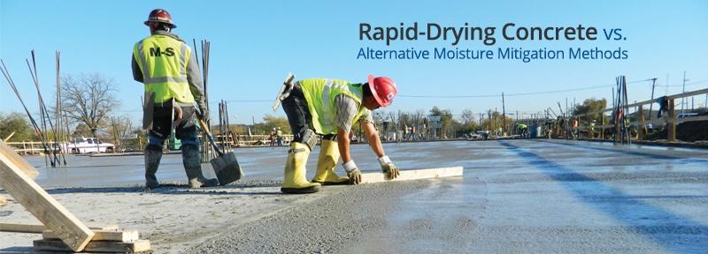 rapid-drying concrete vs alternative moisture mitigation